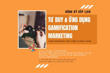 Đăng ký xếp lịch WORKSHOP   Tư duy và ứng dụng Gamification Marketing (tiếp nối ngày 07.07.20)