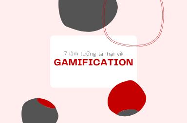 7 lầm tưởng tai hại về Gamification