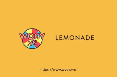 Chiến hữu của Woay - Lemonade