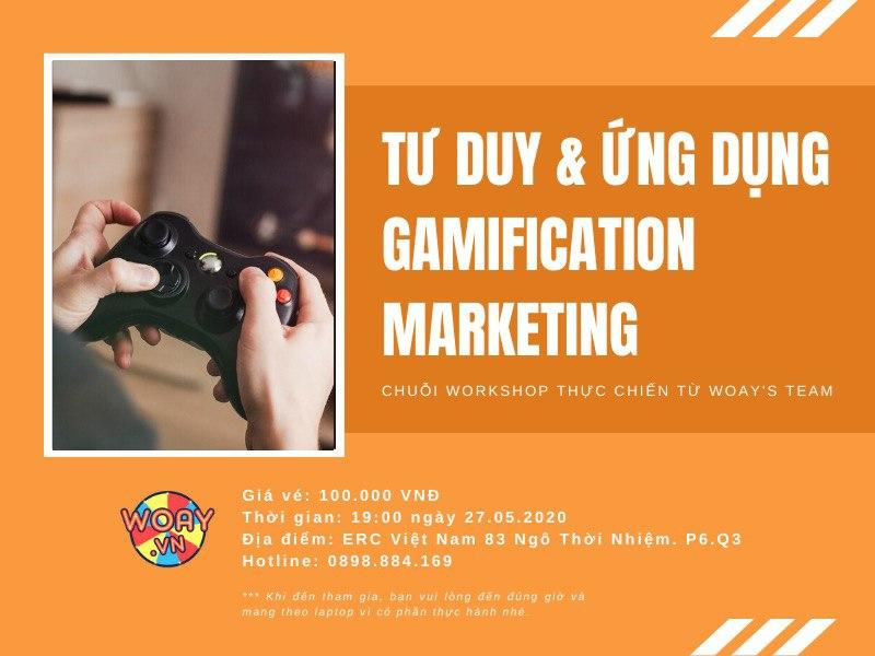 WORKSHOP | Tư duy và ứng dụng Gamification Marketing
