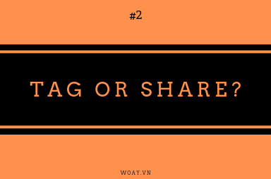 TAG OR SHARE?