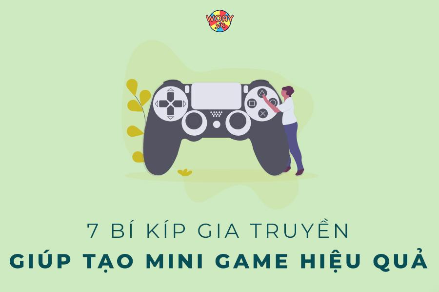 """7 bí kíp """"gia truyền"""" giúp tạo mini game hiệu quả"""