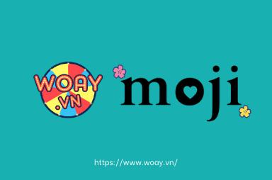 Chiến Hữu Của Woay: Moji