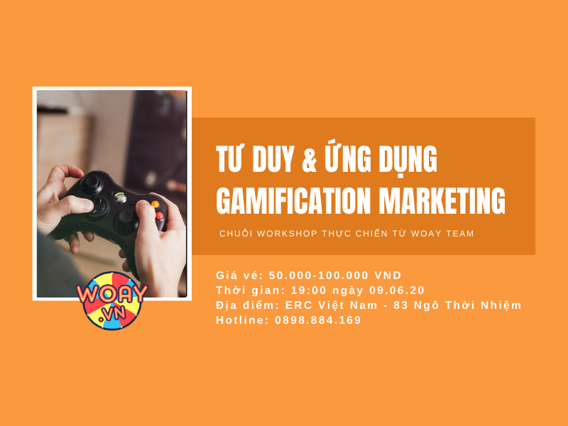 WORKSHOP 0906 | Tư duy và ứng dụng Gamification Marketing