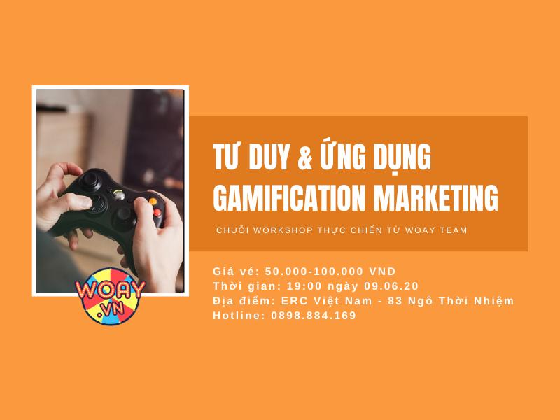 WORKSHOP 0906 | Tư duy và ứng dụng Gamification Marketing